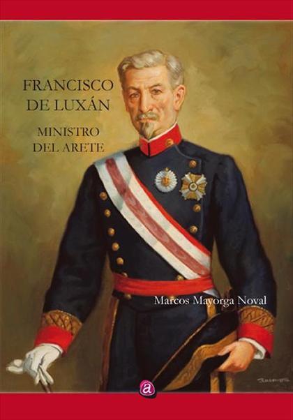 Don Francisco de Luxán. Ministro del Arete