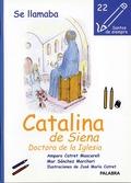 SE LLAMABA CATALINA DE SIENA : DOCTORA DE LA IGLESIA