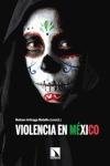 VIOLENCIA EN MÉXICO : ACTORES, PROCESOS Y DISCURSOS