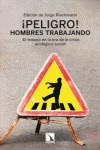 ¡PELIGRO! HOMBRES TRABAJANDO : EL TRABAJO EN LA ERA DE LA CRISIS ECOLÓGICO-SOCIAL