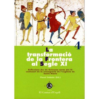 LA TRANSFORMACIÓ DE LA FRONTERA AL SEGLE XI.. REFLEXIONS DES DE GUISSONA ARRAN DEL IX CENTENARI