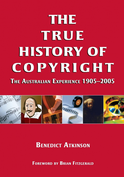 THE TRUE HISTORY OF COPYRIGHT