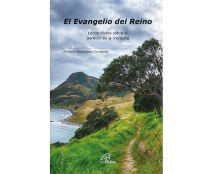 EL EVANGELIO DEL REINO. LECTIO DIVINA SOBRE EL SERMÓN DE LA MONTAÑA