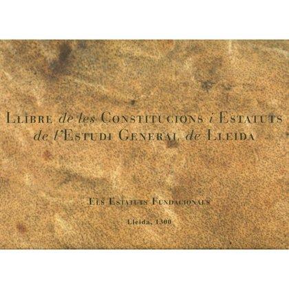 LLIBRE DE LES CONSTITUCIONS I ESTATUS D´ESTUDI GENERAL DE LLEIDA..