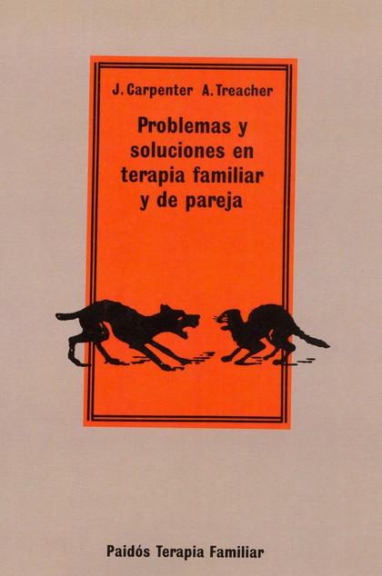 PROBLEMAS Y SOLUCIONES TERAPIA FAMILIAR Y DE PAREJA