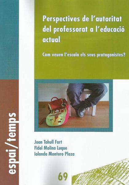 PERSPECTIVES DE L´AUTORITAT DEL PROFESSORAT A L´EDUCACIÓ ACTUAL.