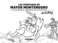 LAS AVENTURAS DE MAYOR MONTENEGRO. EN LAS ENTRAÑAS DE TITANAKTUM Y OTRAS HISTORIETAS