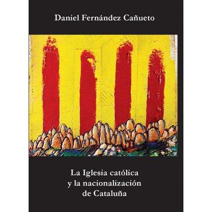 LA IGLESIA CATÓLICA Y LA NACIONALIZACIÓN DE CATALUÑA..