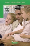IDEAS PRÁCTICAS PARA EDUCAR EN FAMILIA