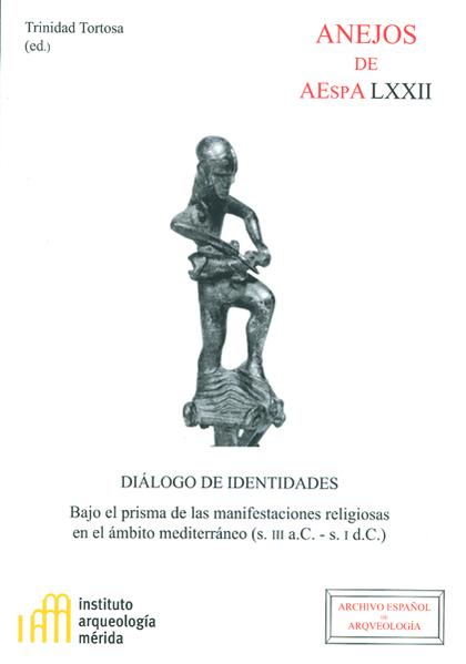 DIÁLOGO DE IDENTIDADES BAJO EL PRISMA DE LAS MANIFESTACIONES RELIGIOSAS EN EL ÁMBITO MEDITERRÁN