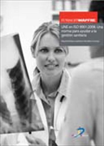 UNE en ISO 9001:2008. Una norma para ayudar a la gestión sanitaria