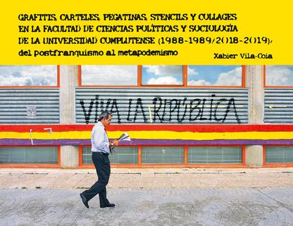 GRAFITIS, CARTELES, PEGATINAS, STENCILS Y COLLAGES EN LA FACULTAD DE CIENCIAS PO.