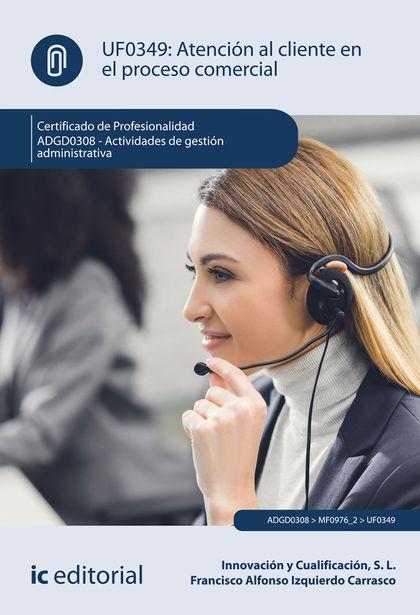 ATENCIÓN AL CLIENTE EN EL PROCESO COMERCIAL. ADGD0308 - ACTIVIDADES DE GESTIÓN A