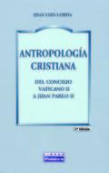 ANTROPOLOGÍA CRISTIANA: DEL CONCILIO VATICANO II A JUAN PABLO II