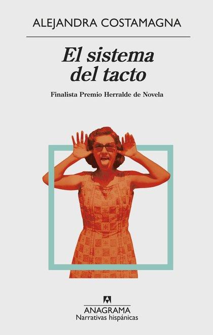 EL SISTEMA DEL TACTO. FINALISTA HERRALDE DE NOVELA