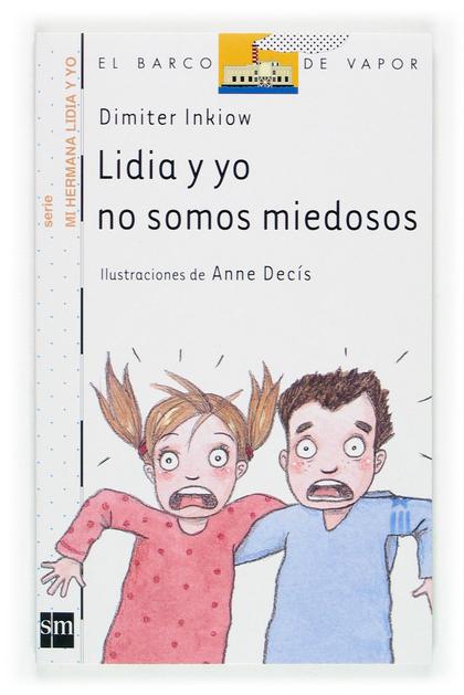 LIDIA Y YO NO SOMOS MIEDOSOS