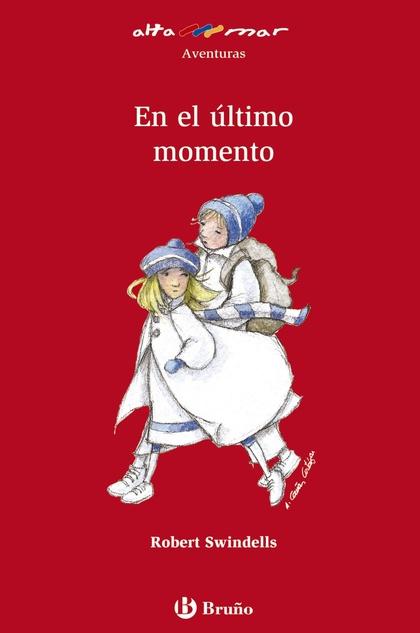 EN EL ÚLTIMO MOMENTO, EDUCACIÓN PRIMARIA, 3 CICLO. LIBRO DE LECTURA
