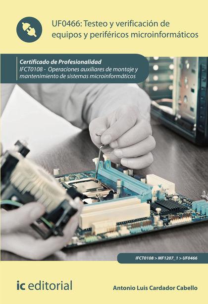TESTEO Y VERIFICACIÓN DE EQUIPOS Y PERIFÉRICOS MICROINFORMÁTICOS. IFCT0108 - OPE