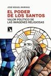 EL PODER DE LOS SANTOS : VALOR POLÍTICO DE LAS IMÁGENES RELIGIOSAS