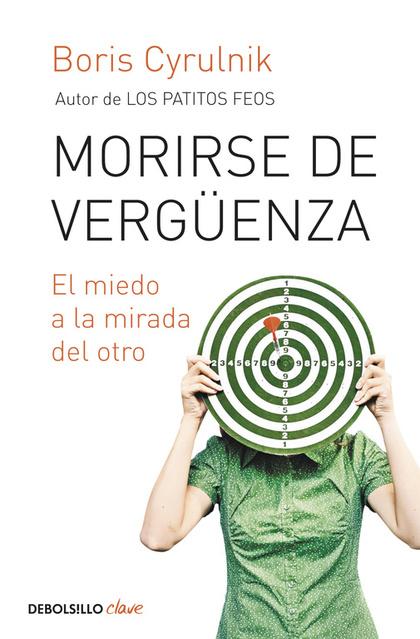 MORIRSE DE VERGÜENZA. EL MIEDO A LA MIRADA DEL OTRO