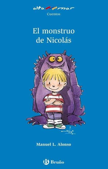 EL MONSTRUO DE NICOLÁS, EDUCACIÓN PRIMARIA, 1 CICLO. LIBRO DE LECTURA