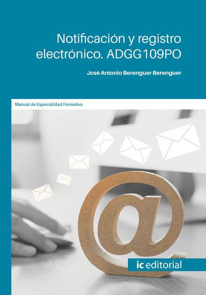NOTIFICACIÓN Y REGISTRO ELECTRÓNICO. ADGG109PO
