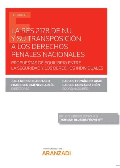 RES 2178 DE NU Y SU TRANSPOSICIÓN A LOS DERECHOS PENALES NACIONALES, LA