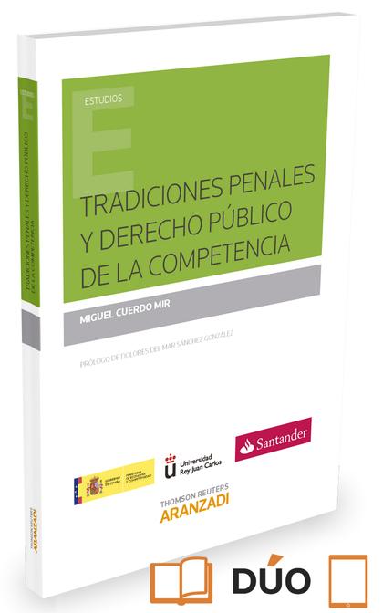 TRADICIONES PENALES Y DERECHO PÚBLICO DE LA COMPETENCIA.
