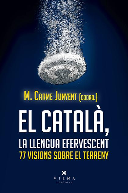 EL CATALÀ, LA LLENGUA INCERTA                                                   77 VISIONS SOBR