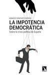 LA IMPOTENCIA DEMOCRÁTICA : SOBRE LA CRISIS POLÍTICA DE ESPAÑA