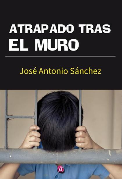ATRAPADO TRAS EL MURO.