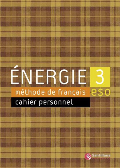 ENERGIE, MÉTHODE DE FRANÇAIS, 3 ESO. CAHIER D´EXERCISES