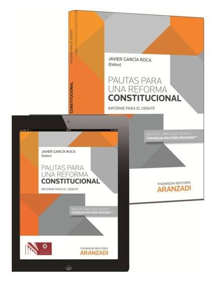 PAUTAS PARA UNA REFORMA CONSTITUCIONAL (PAPEL + E-BOOK) : UN INFORME PARA EL DEBATE
