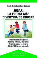 JUGAR, LA FORMA MÁS DIVERTIDA DE EDUCAR