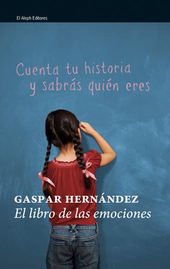 EL LIBRO DE LAS EMOCIONES : HISTORIAS QUE TE CONECTAN CON LA VIDA