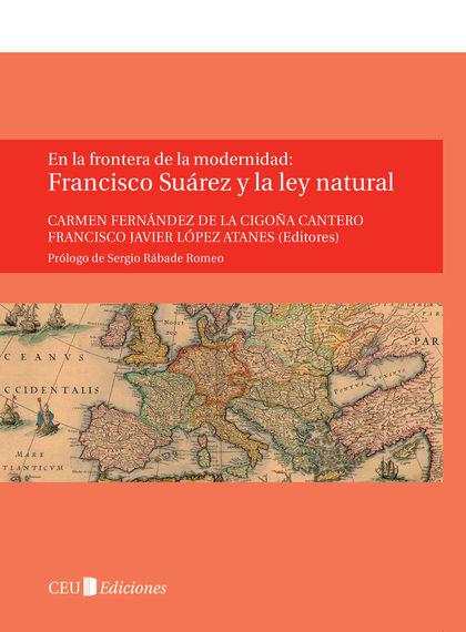 EN LA FRONTERA DE LA MODERNIDAD : FRANCISCO SUÁREZ Y LA LEY NATURAL