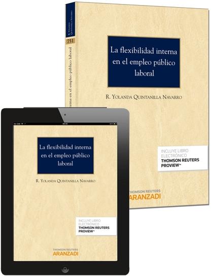 LA FLEXIBILIDAD INTERNA EN EL EMPLEO PÚBLICO LABORAL (PAPEL + E-BOOK).