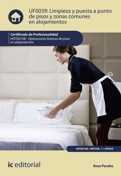 LIMPIEZA Y PUESTA A PUNTO DE PISOS Y ZONAS COMUNES EN ALOJAMIENTOS. HOTA0108 - O