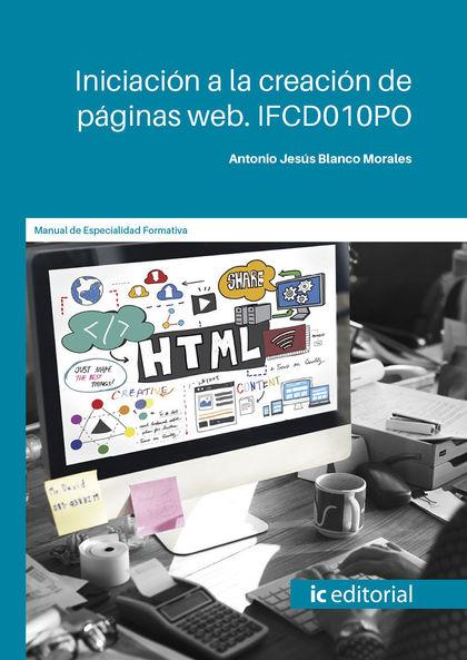 INICIACIÓN A LA CREACIÓN DE PÁGINAS WEB. IFCD010PO