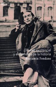 EL LUNES EXISTENCIAL Y EL DOMINGO DE LA HISTORIA.