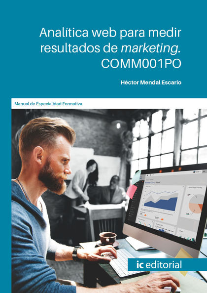 ANALÍTICA WEB PARA MEDIR RESULTADOS DE MARKETING. COMM001PO
