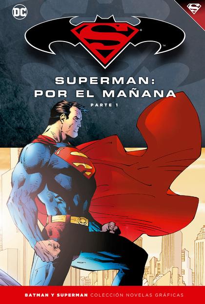 BATMAN Y SUPERMAN - COLECCIÓN NOVELAS GRÁFICAS NÚMERO 11: SUPERMAN: POR EL MAÑAN