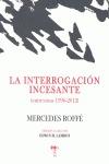LA INTERROGACIÓN INCESANTE : ENTREVISTAS 1996-2012