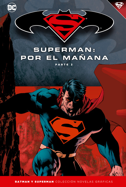 BATMAN Y SUPERMAN - COLECCIÓN NOVELAS GRÁFICAS NÚMERO 12: SUPERMAN: POR EL MAÑAN.