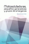 MOTOSOLDADORAS, PEQUEÑOS GENERADORES Y GRUPOS DE EMERGENCIA