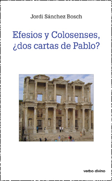 EFESIOS Y COLOSENSES : ¿DOS CARTAS DE PABLO?