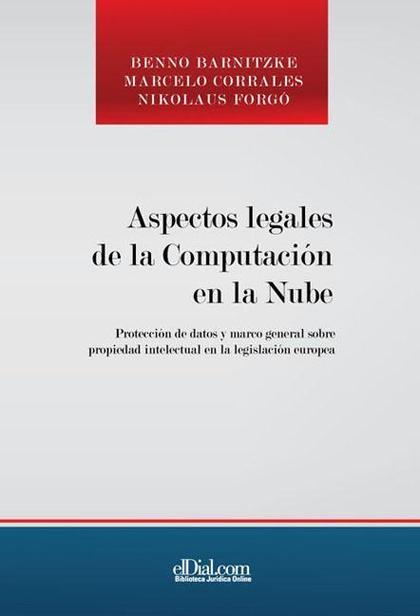 ASPECTOS LEGALES DE LA COMPUTACI¢N EN LA NUBE - TOMO 1