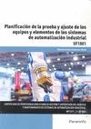 PLANIFICACIÓN DE LA PRUEBA Y AJUSTE DE LOS EQUIPOS Y ELEMENTOS DE LOS SISTEMAS D.