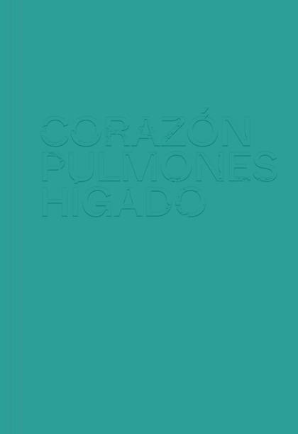 CORAZÓN PULMONES HIGADO.