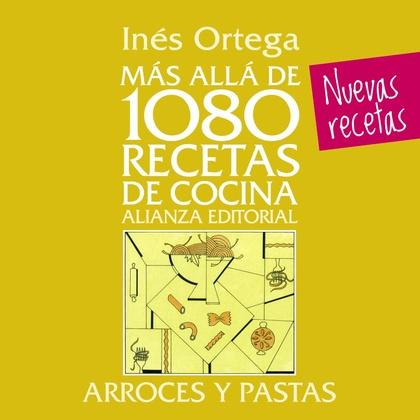 MÁS ALLÁ DE 1080 RECETAS DE COCINA : ARROCES Y PASTAS